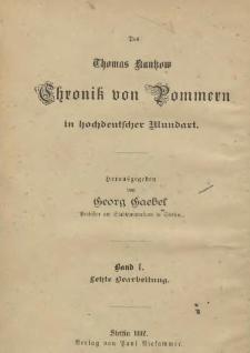 Des Thomas Kantzow Chronik von Pommern in hochdeutscher Mundart : Letzte Bearbeitung. Bd. 1