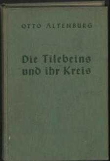 Die Tilebeins und ihr Kreis : Stettiner Bürgerkultur im 18. und 19. Jahrhundert, vornehmlich in der Goethezeit