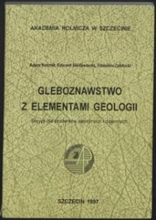Gleboznawstwo z elementami geologii : skrypt dla studentów studiów zaocznych i dziennych