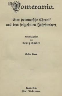 Pomerania : eine pommersche Chronik aus dem sechzehnten Jahrhundert. Bd. 1