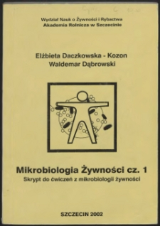 Mikrobiologia żywności: skrypt do ćwiczeń z mikrobiologii żywności Cz. 1