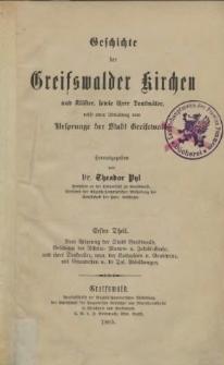 Geschichte der Greifswalder Kirchen und Klöster, sowie ihrer Denkmäler, nebst einer Einleitung vom Ursprunge der Stadt Greifswald. Th. 1