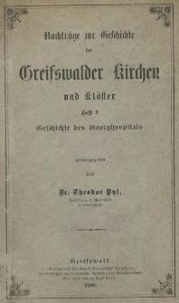 Nachträge zur Geschichte der Greifswalder Kirchen und Klöster. H. 3, Geschichte des Georghospitals