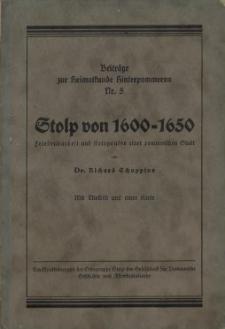 Stolp von 1600-1650 : Friedensarbeit und Kriegsnöte einer pommerschen Stadt