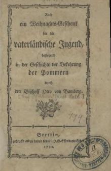 Otto Bischoff von Bamberg, der Pommern Bekehrer : Ein Lesebuch für die vaterländische Jugend in den langen Winterabenden