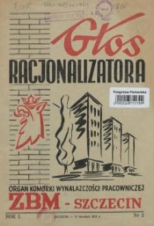 Głos Racjonalizatora : organ komórki wynalazczości pracowniczej ZBM-Szczecin. 1952 nr 2