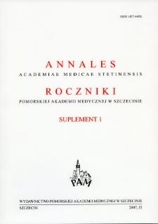 Annales Academiae Medicae Stetinensis = Roczniki Pomorskiej Akademii Medycznej w Szczecinie. 2007, 53, Supl. 1