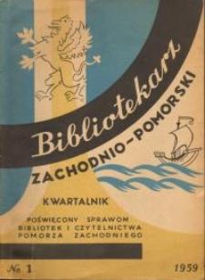 Bibliotekarz Zachodnio-Pomorski : biuletyn poświęcony sprawom bibliotek i czytelnictwa Pomorza Zachodniego. 1959 nr 1