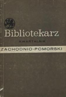 Bibliotekarz Zachodnio-Pomorski : biuletyn poświęcony sprawom bibliotek i czytelnictwa Pomorza Zachodniego. 1967 nr 1 (18)