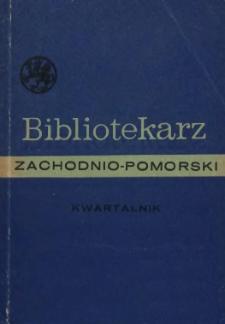 Bibliotekarz Zachodnio-Pomorski : biuletyn poświęcony sprawom bibliotek i czytelnictwa Pomorza Zachodniego. 1970 nr 1-2 (25)