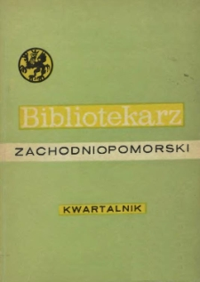 Bibliotekarz Zachodniopomorski : biuletyn poświęcony sprawom bibliotek i czytelnictwa Pomorza Zachodniego. R.14, 1973 nr 2-3 (34)