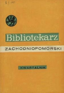 Bibliotekarz Zachodniopomorski : biuletyn poświęcony sprawom bibliotek i czytelnictwa Pomorza Zachodniego. R.15, 1974 nr 1 (36)