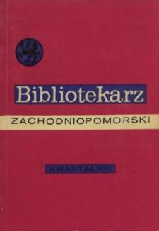 Bibliotekarz Zachodniopomorski : biuletyn poświęcony sprawom bibliotek i czytelnictwa Pomorza Zachodniego. R.16, 1975 nr 1 (38)