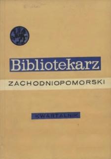 Bibliotekarz Zachodniopomorski : biuletyn poświęcony sprawom bibliotek i czytelnictwa Pomorza Zachodniego. R.17, 1976 nr 1 (42)