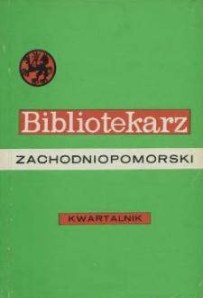 Bibliotekarz Zachodniopomorski : biuletyn poświęcony sprawom bibliotek i czytelnictwa Pomorza Zachodniego. R.18, 1977 nr 1 (45)