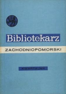 Bibliotekarz Zachodniopomorski : biuletyn poświęcony sprawom bibliotek i czytelnictwa Pomorza Zachodniego. R.19, 1978 nr 1 (48)