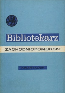 Bibliotekarz Zachodniopomorski : biuletyn poświęcony sprawom bibliotek i czytelnictwa Pomorza Zachodniego. R.19, 1978 nr 4 (50)