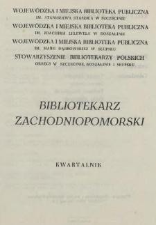 Bibliotekarz Zachodniopomorski : biuletyn poświęcony sprawom bibliotek i czytelnictwa Pomorza Zachodniego. R.24, 1983 nr 4 (64)