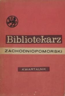 Bibliotekarz Zachodniopomorski : biuletyn poświęcony sprawom bibliotek i czytelnictwa Pomorza Zachodniego. R.26, 1985 nr 3-4 (70)