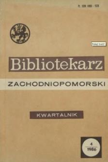 Bibliotekarz Zachodniopomorski : biuletyn poświęcony sprawom bibliotek i czytelnictwa Pomorza Zachodniego. R.27, 1986 nr 1 (71)