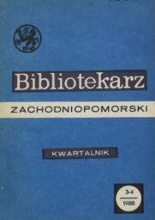 Bibliotekarz Zachodniopomorski : biuletyn poświęcony sprawom bibliotek i czytelnictwa Pomorza Zachodniego. R.29, 1988 nr 3-4 (77)