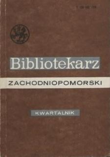 Bibliotekarz Zachodniopomorski : biuletyn poświęcony sprawom bibliotek i czytelnictwa Pomorza Zachodniego. R.30, 1989 nr 1 (78)