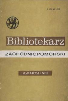Bibliotekarz Zachodniopomorski : biuletyn poświęcony sprawom bibliotek i czytelnictwa Pomorza Zachodniego. R.31, 1990 nr 3-4 (82)