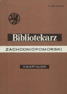 Bibliotekarz Zachodniopomorski : biuletyn poświęcony sprawom bibliotek i czytelnictwa Pomorza Zachodniego. R.35, 1994 nr 1-2 (88)