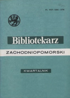 Bibliotekarz Zachodniopomorski : biuletyn poświęcony sprawom bibliotek i czytelnictwa Pomorza Zachodniego. R.37, 1996 nr 4 (95)