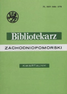 Bibliotekarz Zachodniopomorski : biuletyn poświęcony sprawom bibliotek i czytelnictwa Pomorza Zachodniego. R.39, 1998 nr 1-2 (99)