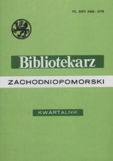Bibliotekarz Zachodniopomorski : biuletyn poświęcony sprawom bibliotek i czytelnictwa Pomorza Zachodniego. R.39, 1998 nr 4 (98)