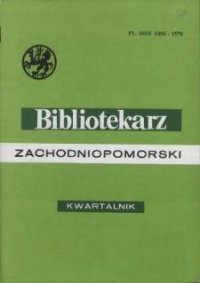 Bibliotekarz Zachodniopomorski : biuletyn poświęcony sprawom bibliotek i czytelnictwa Pomorza Zachodniego. R.42, 2001 nr 4 (109)