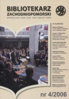 Bibliotekarz Zachodniopomorski : biuletyn poświęcony sprawom bibliotek i czytelnictwa Pomorza Zachodniego. R.47, 2006 nr 4 (125)