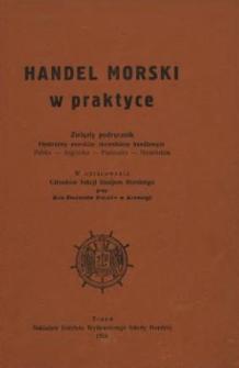 Handel morski w praktyce : zwięzły podręcznik opatrzony morskim słownikiem handlowym polsko-angielsko-francusko-niemieckim
