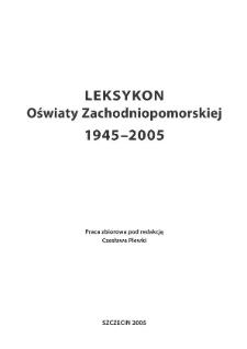 Leksykon oświaty zachodniopomorskiej 1945-2005. Wstęp