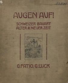 Augen auf ! : Schweizer Bauart alter und neuer Zeit
