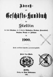 Adress- und Geschäfts-Handbuch für Stettin : nach amtlichen Quellen zusammengestellt. 1900
