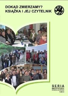Dokąd zmierzamy? książka i jej czytelnik : materiały z II Ogólnopolskiej Konferencji Naukowej zorganizowanej przez Bibliotekę Główną Uniwersytetu Szczecińskiego, Międzyzdroje, 20-22 września 2007 r.