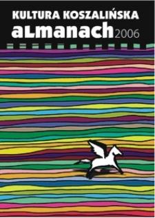 Kultura koszalińska : almanach 2006
