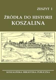 Źródła do historii Koszalina. Z. 1
