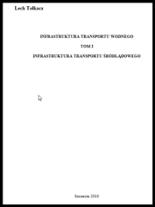 Infrastruktura transportu wodnego. T. 1 : Infrastruktura transportu śródlądowego
