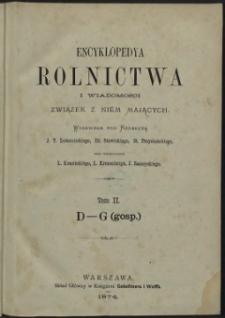 Encyklopedya rolnictwa i wiadomości związek z niem mających T. 2 : D - G (gosp.)