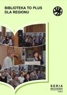 Biblioteka to plus dla regionu : materialy z sesji Oddzialu Szczecinskiego Stowarzyszenia Bibliotekarzy Polskich w Ksiaznicy Pomorskiej