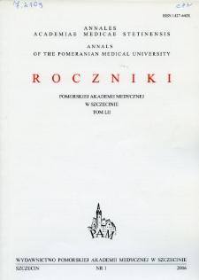 Annales Academiae Medicae Stetinensis = Roczniki Pomorskiej Akademii Medycznej w Szczecinie. 2006, 52, 1