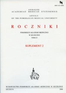 Annales Academiae Medicae Stetinensis = Roczniki Pomorskiej Akademii Medycznej w Szczecinie. 2006, 52, Supl. 2