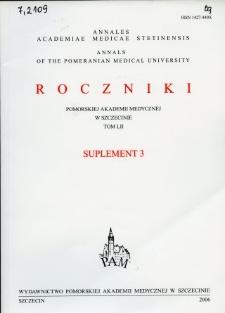 Annales Academiae Medicae Stetinensis = Roczniki Pomorskiej Akademii Medycznej w Szczecinie. 2006, 52, Supl. 3