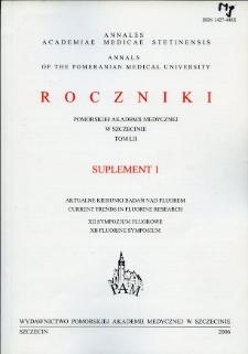 Annales Academiae Medicae Stetinensis = Roczniki Pomorskiej Akademii Medycznej w Szczecinie. 2006, 52, Supl. 1