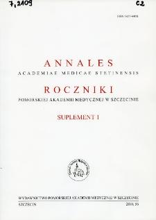 Annales Academiae Medicae Stetinensis = Roczniki Pomorskiej Akademii Medycznej w Szczecinie. 2010, 56, Supl. 1