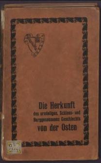 Die Herkunst des uradeligen, Schloß- und Burggesessenen, pommerschen Geschlechts von der Osten :eine genealogische-heraldische Studie