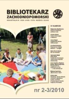 Bibliotekarz Zachodnio-Pomorski : biuletyn poświęcony sprawom bibliotek i czytelnictwa Pomorza Zachodniego. R.51, 2010 nr 2-3 (136)